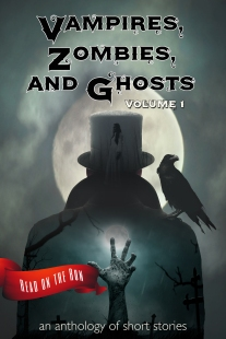 Vampires, Zombies, and Ghosts Volume1